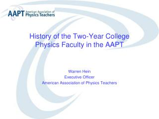 History of the Two-Year College  Physics Faculty in the AAPT