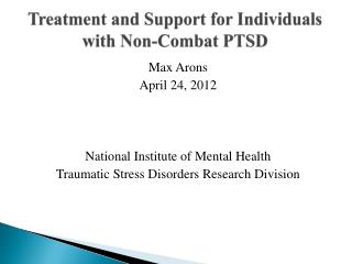 Treatment and Support for Individuals with Non-Combat PTSD