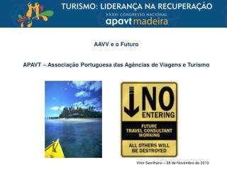 AAVV e o Futuro APAVT – Associação Portuguesa das Agências de Viagens e Turismo