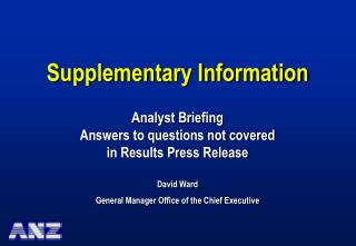Supplementary Information Analyst Briefing Answers to questions not covered