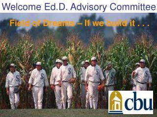 Welcome Ed.D. Advisory Committee
