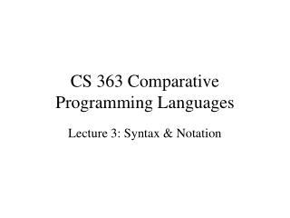CS 363 Comparative Programming Languages