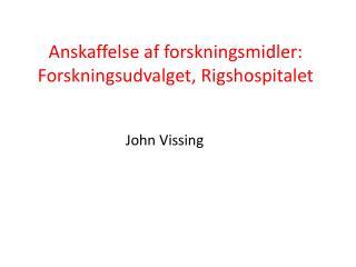 Anskaffelse af forskningsmidler: Forskningsudvalget, Rigshospitalet