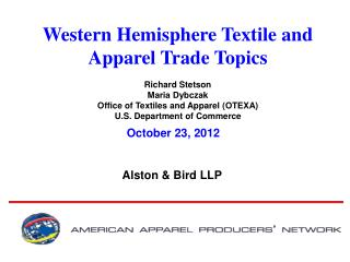Western Hemisphere Textile and Apparel Trade Topics Richard Stetson Maria Dybczak