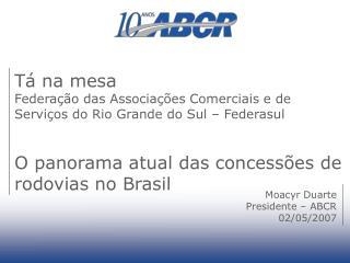 Tá na mesa  Federação das Associações Comerciais e de Serviços do Rio Grande do Sul – Federasul