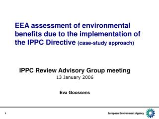 IPPC Review Advisory Group meeting 13 January 2006 Eva Goossens