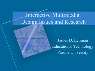 Interactive Multimedia: Design Issues and Research