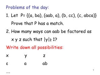 Problems of the day:  Let   P= {(a, ba), (aab, a), (b, cc), (c, abca)}