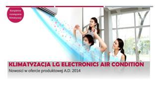 LG Electronics Air Condition nowości w ofercie produktowej