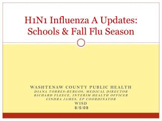 H1N1 Influenza A Updates: Schools & Fall Flu Season
