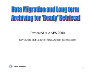 Data Migration and Long term  Archiving for 'Ready' Retrieval