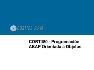 CORT480 - Programación  ABAP  Orientada  a  Objetos
