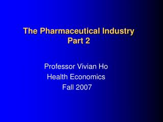 The Pharmaceutical Industry Part 2