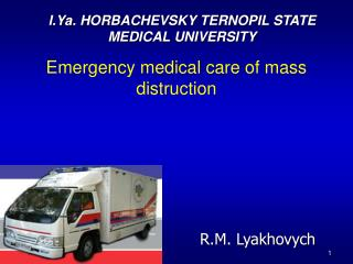 Emergency medical care of mass distruction