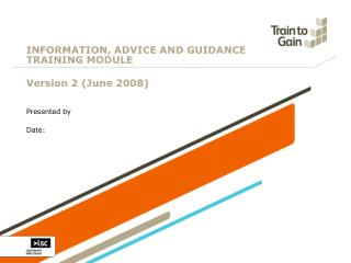 INFORMATION, ADVICE AND GUIDANCE TRAINING MODULE