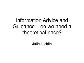 Information Advice and Guidance   do we need a theoretical base