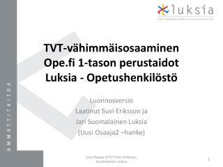 TVT-v�himm�isosaaminen Ope.fi 1-tason perustaidot Luksia -  Opetushenkil�st�