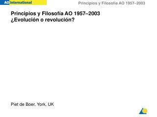 Principios y Filosof ía  AO 1957 – 2003 ¿Evoluci ón  o revoluci ón ?
