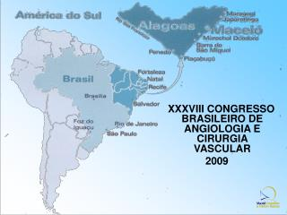 XXXVIII CONGRESSO BRASILEIRO DE ANGIOLOGIA E CIRURGIA VASCULAR 2009