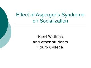 Effect of Asperger's Syndrome on Socialization