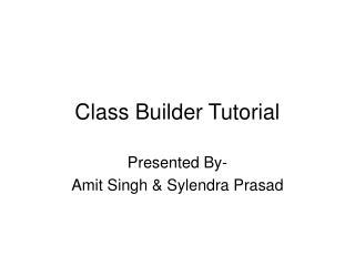 Class Builder Tutorial