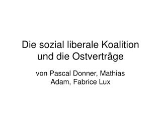 Die sozial liberale Koalition und die Ostverträge