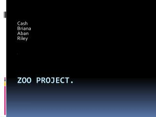 Zoo project.