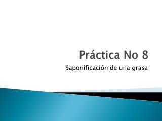 Práctica No 8