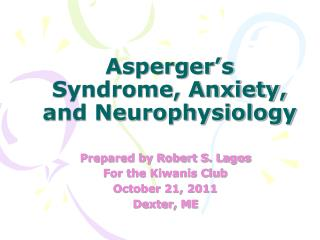 Asperger's  Syndrome, Anxiety, and Neurophysiology