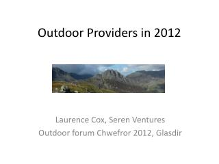Outdoor Providers in 2012