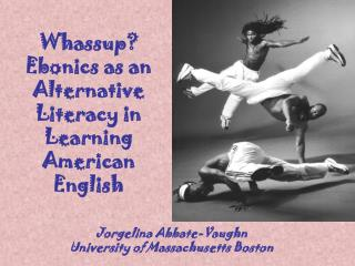 Whassup?  Ebonics as an Alternative Literacy in Learning American English