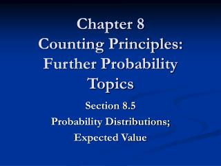 Chapter 8 Counting Principles: Further Probability Topics