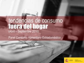 tendencias de consumo  fuera del hogar (Abril – Septiembre 2010)