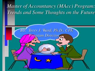 Master of Accountancy (MAcc) Program:  Trends and Some Thoughts on the Future