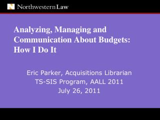 Analyzing, Managing and Communication About Budgets: How I Do It