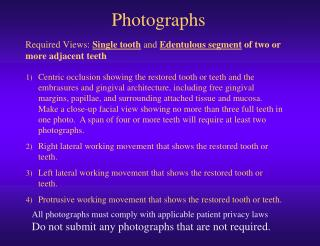 Required  Views:  Single tooth a nd  Edentulous segment  of  two or more adjacent  teeth