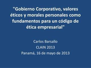 Carlos Barsallo CLAIN 2013 Panamá, 16 de mayo de 2013