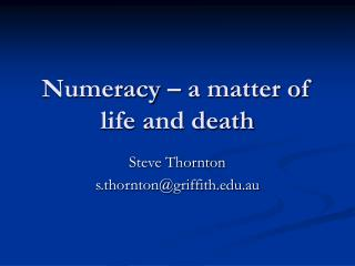 Numeracy � a matter of life and death