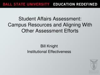 Student Affairs Assessment:  Campus Resources and Aligning With Other Assessment Efforts