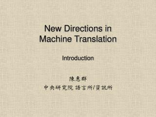 New Directions in Machine Translation Introduction