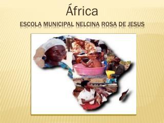 Escola Municipal Nelcina Rosa de Jesus