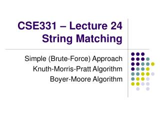 CSE331 – Lecture 24 String Matching