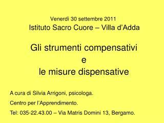 Venerdì 30 settembre 2011 Istituto Sacro Cuore – Villa d'Adda