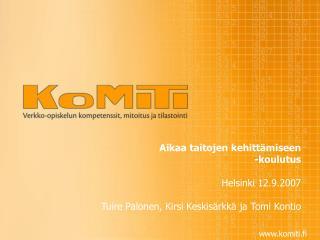 Koulutus Helsingissä 12.9.2007 klo 12.00-15.00