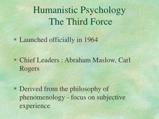 Humanistic Psychology  The Third Force