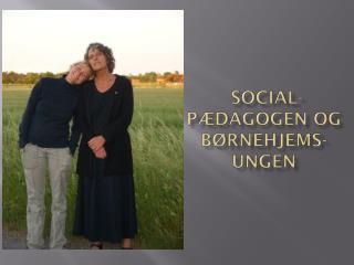 social-pædagogen  og børnehjems-ungen