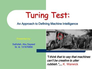 Turing Test:  An Approach to Defining Machine Intelligence