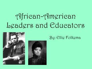 African-American Leaders and Educators