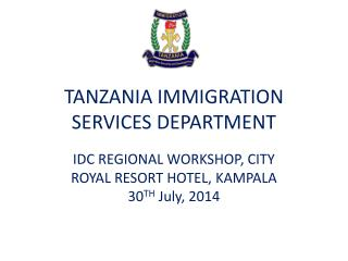 TANZANIA IMMIGRATION SERVICES DEPARTMENT