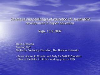 Paula Lindroos Director, PhD Centre for Continuing Education, �bo Akademi University